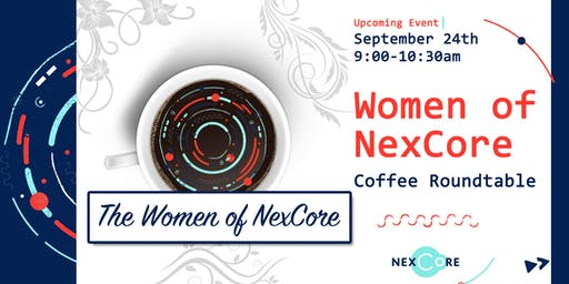 Women of NexCore: Coffee Roundtable