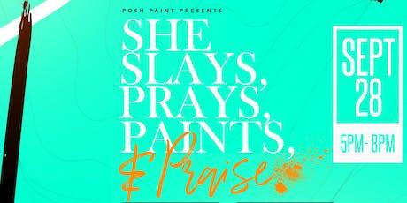 She Slays,Prays, Paint & Praise tickets