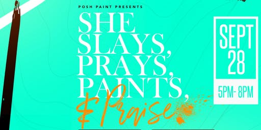 She Slays,Prays, Paint & Praise