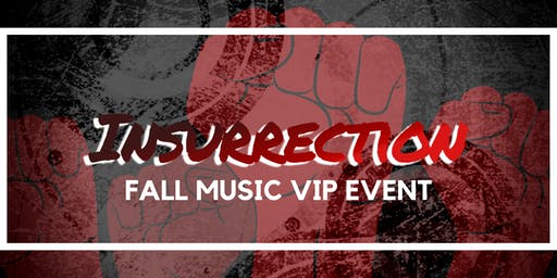 Insurrection - Fall Music VIP Event!