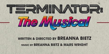 Terminator: The Musical tickets