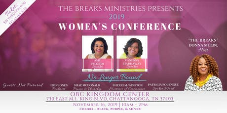 """The Breaks Ministries presents the """"No Longer Bound"""" Womens Conference 2019 tickets"""