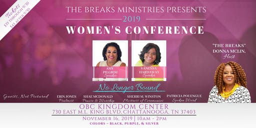 "The Breaks Ministries presents the ""No Longer Bound"" Womens Conference 2019"