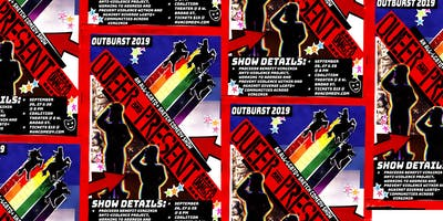 OUTBURST 2019: Queer and Present Danger