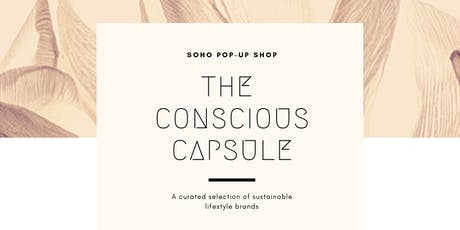 The Conscious Capsule   Soho Pop-up Shop   Oct. 1-6 tickets