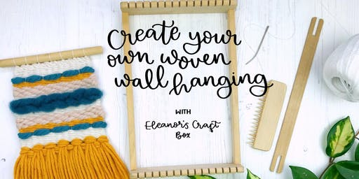 Create your own woven wall hanging with Eleanor's Craft Box