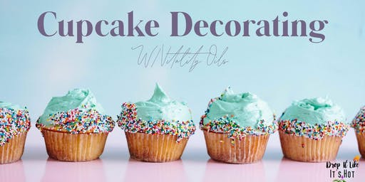Cupcake Decorating with Essential Oils