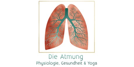Die Atmung - Physiologie, Gesundheit & Yoga tickets