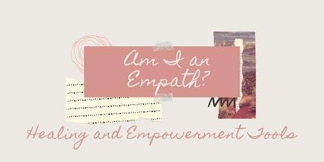 Am I an Empath? Healing & Empowerment Tools tickets