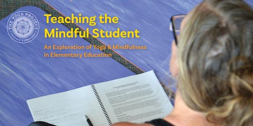 Teaching the Mindful Student: An Exploration of Yoga & Mindfulness in Elementary Education