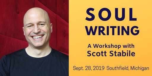Soul Writing — A Workshop with Scott Stabile