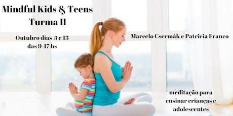 Curso Meditação para Ensinar Crianças e Adolescentes : Midful Kids & Teen Turma II ingressos