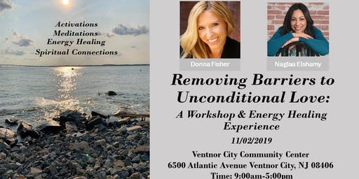 Removing Barriers to Unconditional Love: a Workshop & Energy Healing Event