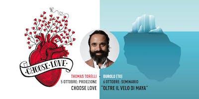 5 Ottobre: Proiezione Choose Love - 6 Ottobre: Seminario con Thomas Torelli