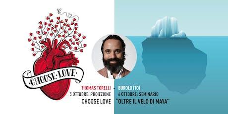 5 Ottobre: Proiezione Choose Love - 6 Ottobre: Seminario con Thomas Torelli biglietti
