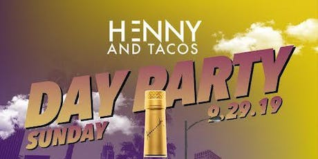 HENNY AND TACOS DAY PARTY tickets