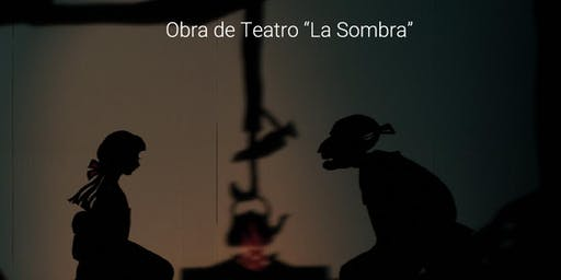"""Obra de Teatro: """"La Sombra"""""""