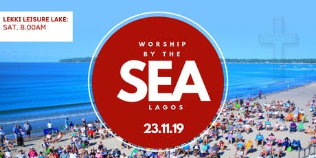 Worship By the Sea, Lagos 2019 tickets