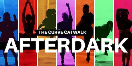 The Curve Catwalk: AFTERDARK tickets