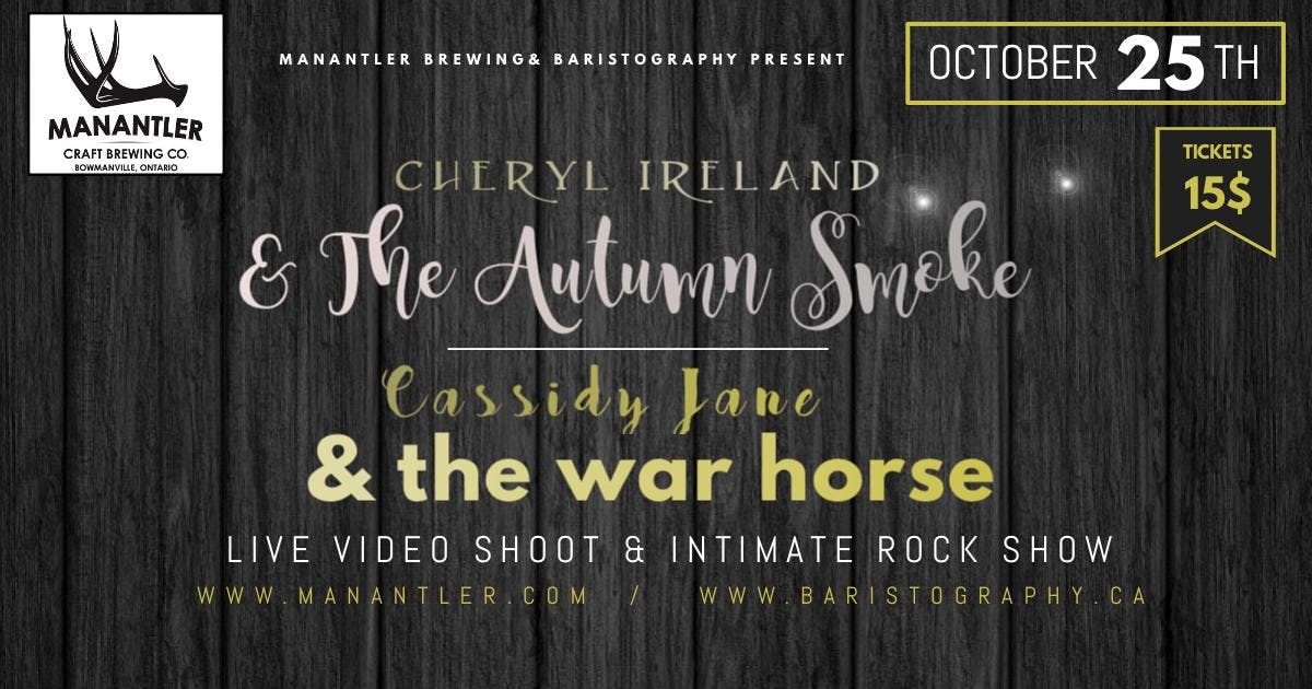 The Autumn Smoke w Cassidy Jane & The War Horse at Manantler