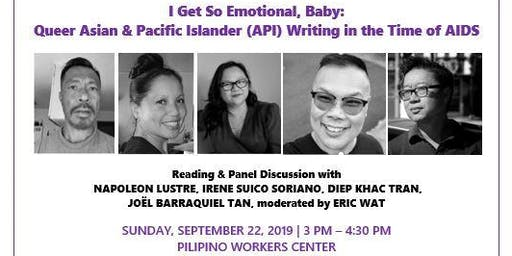 """""""I Get So Emotional, Baby: Queer Asian & Pacific Islander (API) Writing in the Time of AIDS"""""""