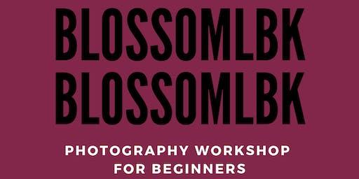 BLOSSOM LBK- A Photography Workshop