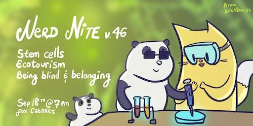 Nerd Nite v46: Stem Cells, Ecotourism, and Being Blind and Belonging