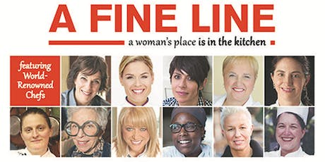 """A FINE LINE a woman's place is in the kitchen"" - Movie & Reception tickets"