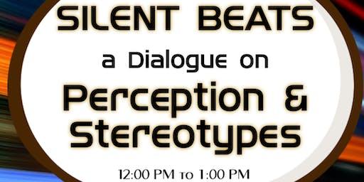 Silent Beats: Perception & Stereotypes