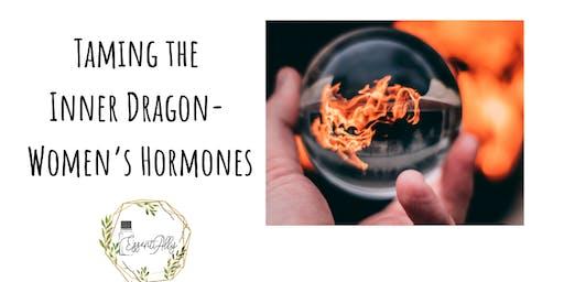 Taming the Inner Dragon- Women's Hormones