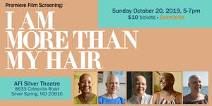 "Premiere Film Screening: ""I Am More Than My Hair"""