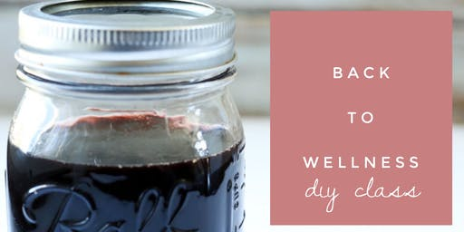 Back To Wellness DIY Class