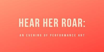 Hear Her Roar: An Evening of Performance Art