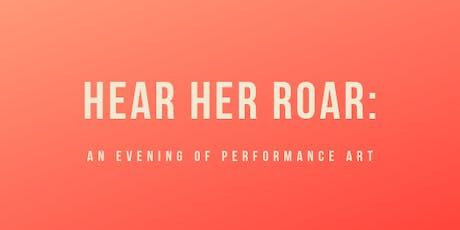 Hear Her Roar: An Evening of Performance Art tickets