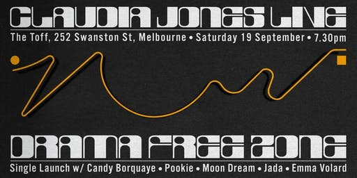 CLAUDIA JONES (LIVE) PRESENTS 'DRAMA FREE ZONE' SINGLE LAUNCH