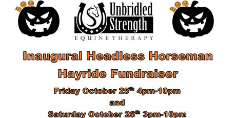 Unbridle Strength's  Inaugural Headless Horseman Hayride Fundraising Event tickets