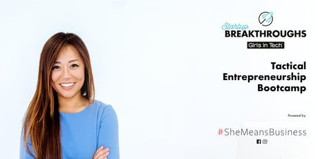 Startup Breakthroughs Bootcamp powered by #SheMeansBusiness tickets