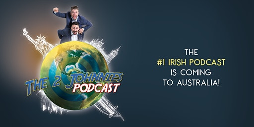 The 2 Johnnies Podcast - LIVE in Brisbane