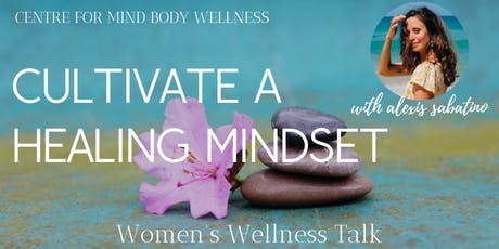 Cultivate a Healing Mindset tickets