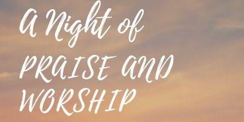 A Night of Praise & Worship