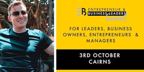 Entrepreneur & Business Leaders Summit - Cairns tickets