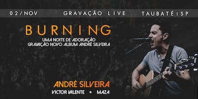 Burning - Gravação LIVE André Silveira