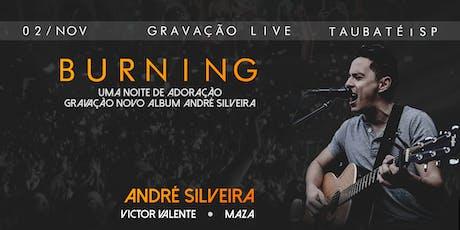 Burning - Gravação LIVE André Silveira ingressos