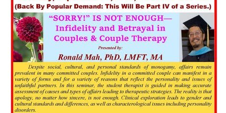 """Sorry!"" Is Not Enough--Infidelity & Betrayal in Couples and Couple Therapy tickets"