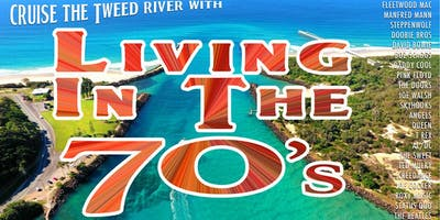 LIVING IN THE 70s Tweed River Cruise II