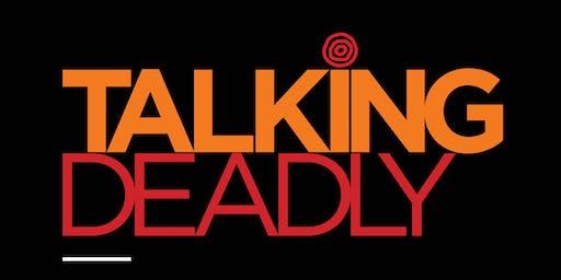 Talking Deadly