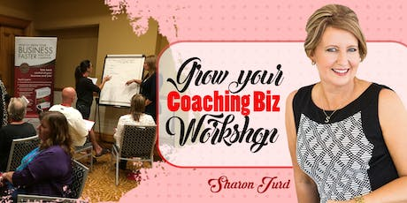 GROW YOUR COACHING BIZ WORKSHOP tickets