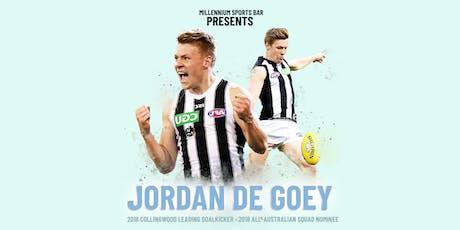 JORDAN DE GOEY at Millennium Sports Bar tickets