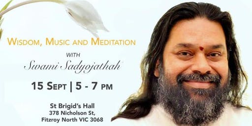 A FREE Evening of Wisdom, Music & Meditation with Swami Sadyojathah