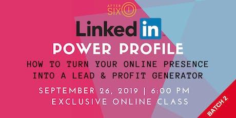 BATCH 2: LinkedIn Power Profile Masterclass tickets